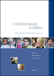 In the Best Interests of Children - Reforming the Child Support Scheme - Report of the Ministerial Taskforce on Child Support