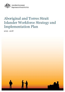 DSS Aboriginal and Torres Strait Islander Workforce Strategy and Implementation Plan 2015-2018 cover image