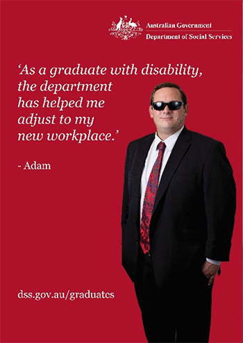 Adam saying 'As a graduate with disability, the department has helped me adjust to my new workplace.'