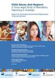 Cover of Child Abuse and Neglect: A Socio-legal Study of Mandatory Reporting in Australia