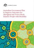 Cover of Australian Government Plan to Improve Outcomes for Aboriginal and Torres Strait Islander People with Disability