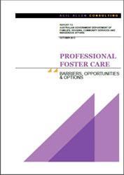 Professional Foster Care: Barriers, Opportunities, Options