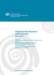 Indigenous Homelessness within Australia - 2006 cover image