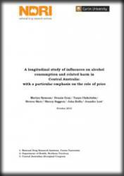Cover image - A longitudinal study of influences on alcohol consumption and related harm in Central Australia report