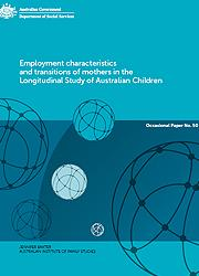 Number 50: Employment characteristics and transitions of mothers in the Longitudinal Study of Australian Children Page One